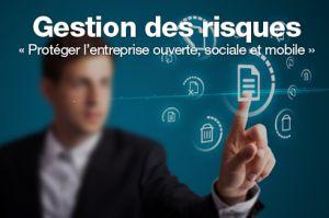 Gestion des risques: comment protéger l'entreprise ouverte, sociale et mobile